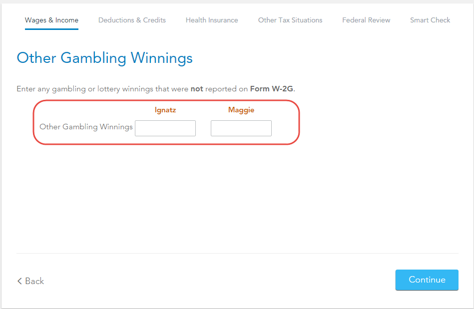 I have entered my gambling winnings from form W-2g. Gambling lo ...